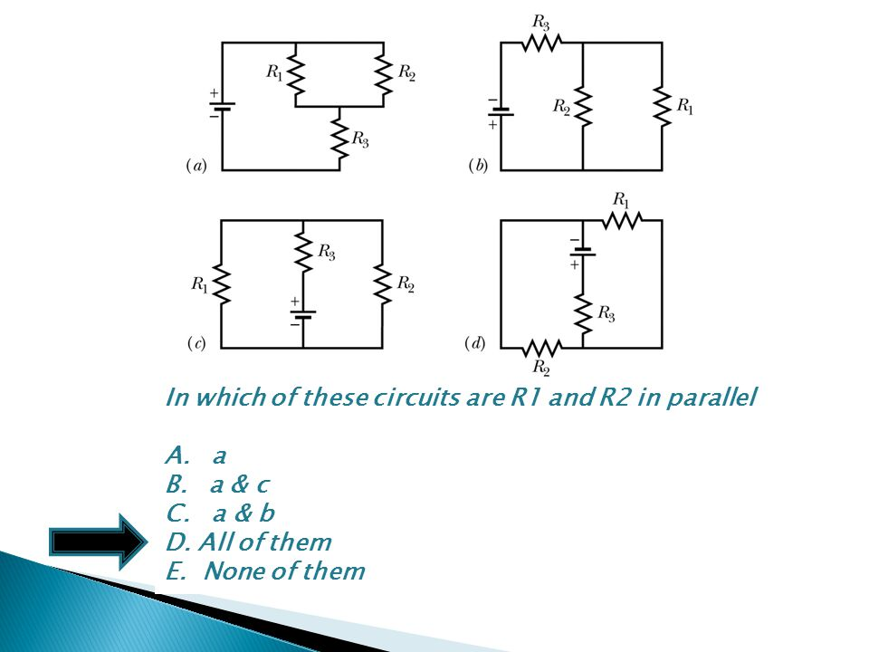 In which of these circuits are R1 and R2 in parallel