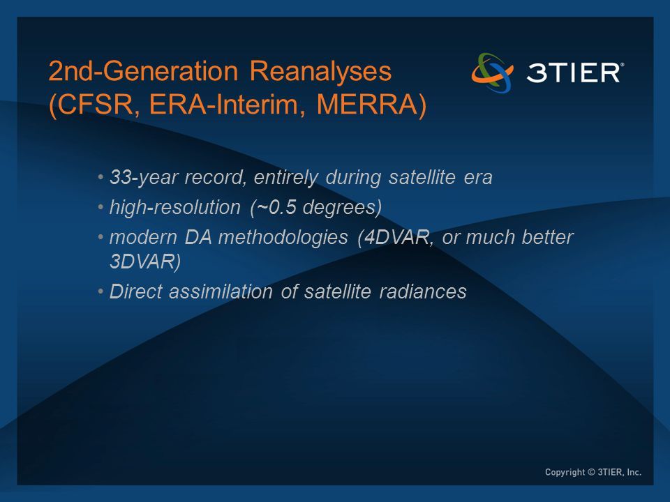 2nd-Generation Reanalyses (CFSR, ERA-Interim, MERRA)