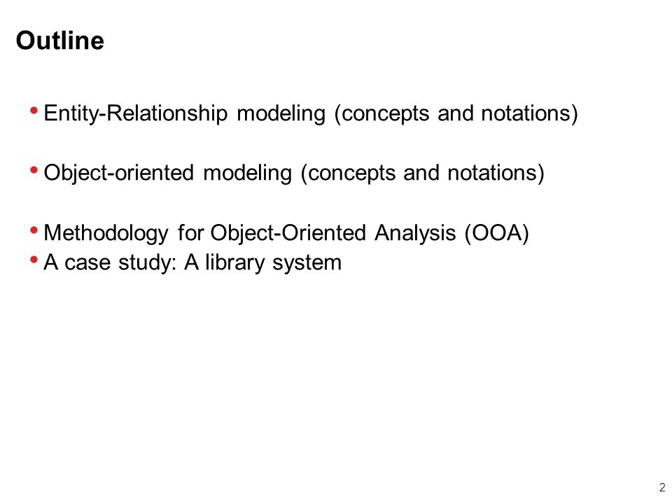 Outline Entity-Relationship modeling (concepts and notations)