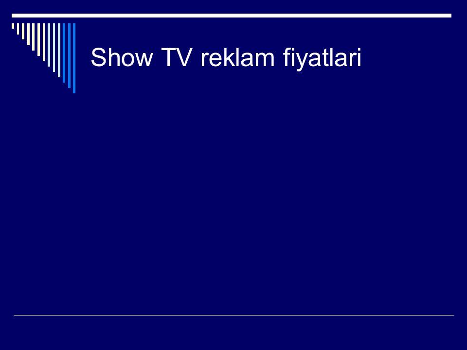 Show TV reklam fiyatlari