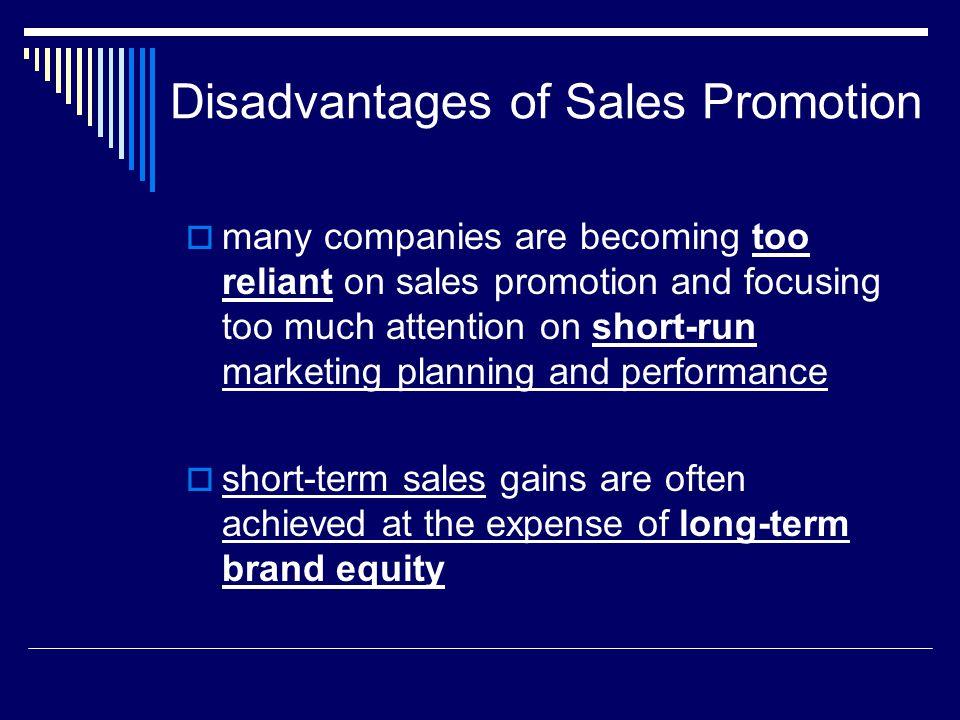 Disadvantages of Sales Promotion