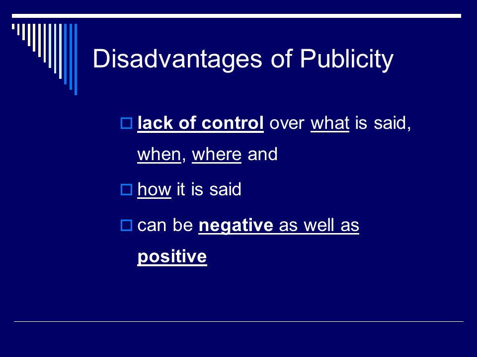 Disadvantages of Publicity