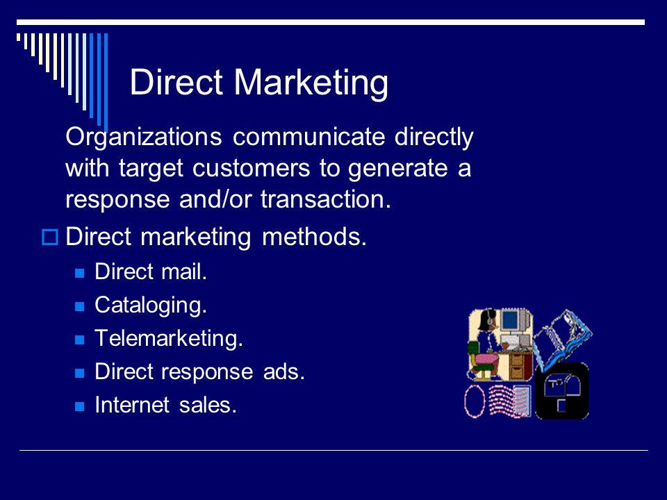 Direct Marketing Direct marketing methods. Direct mail. Cataloging.