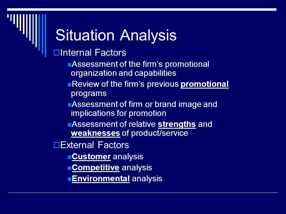 Situation Analysis Internal Factors External Factors