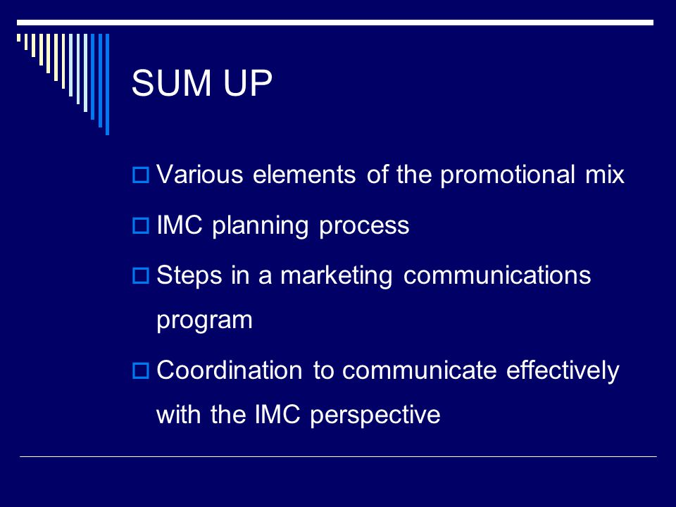 SUM UP Various elements of the promotional mix IMC planning process