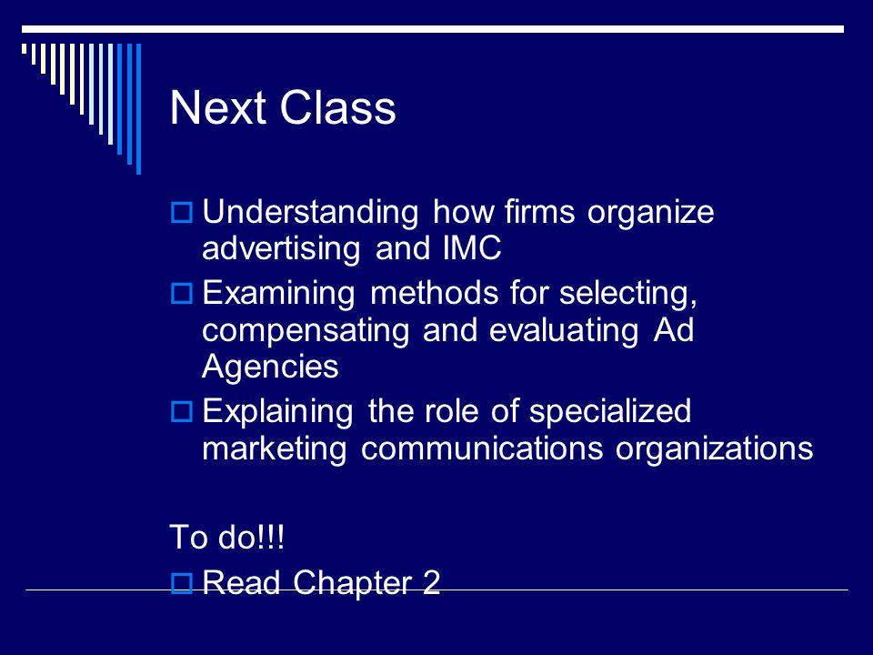 Next Class Understanding how firms organize advertising and IMC