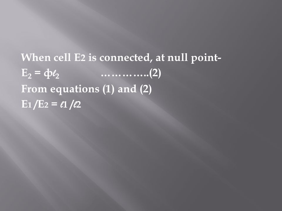 When cell E2 is connected, at null point- E2 = фl2 …………