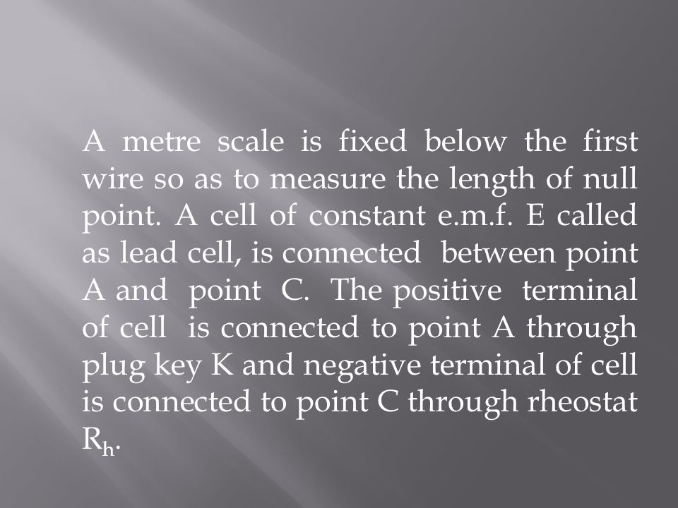 A metre scale is fixed below the first wire so as to measure the length of null point.