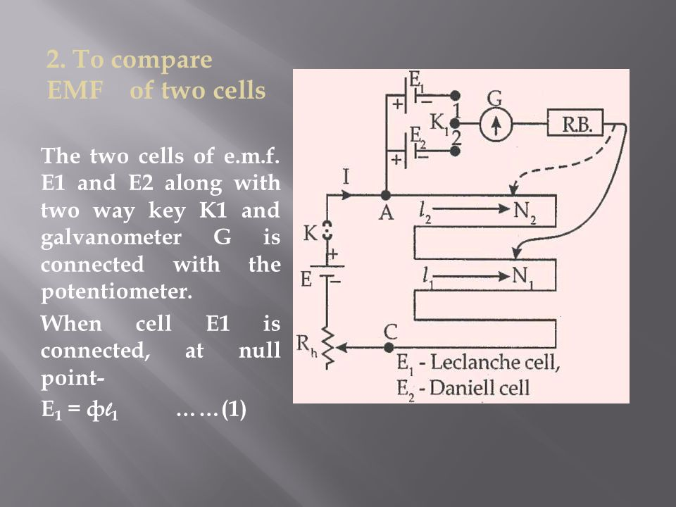 2. To compare EMF of two cells