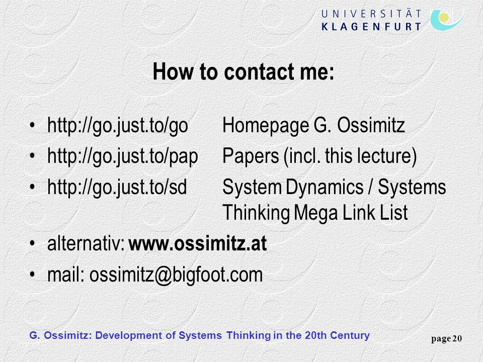 How to contact me: http://go.just.to/go Homepage G. Ossimitz