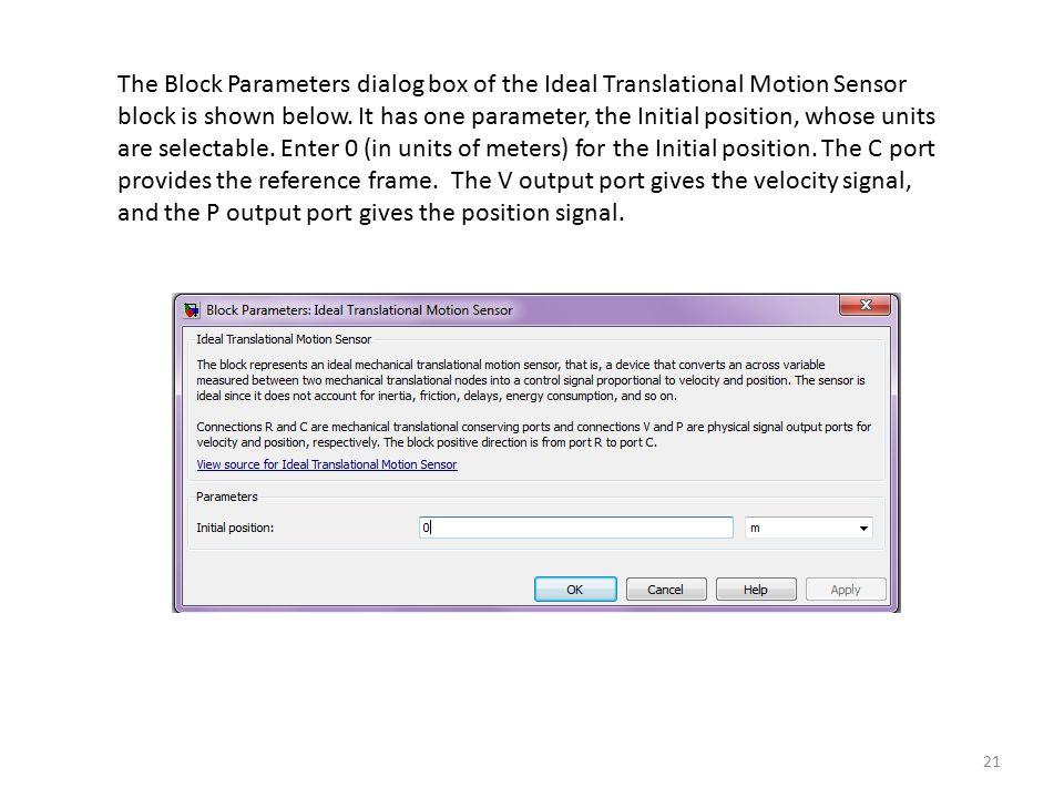The Block Parameters dialog box of the Ideal Translational Motion Sensor block is shown below.