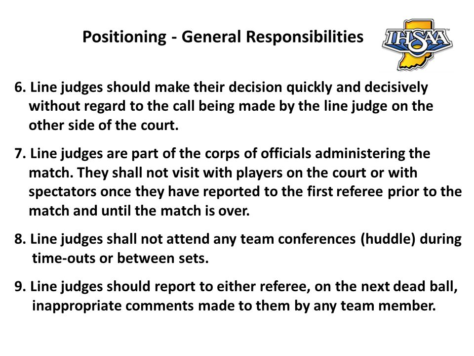 6. Line judges should make their decision quickly and decisively