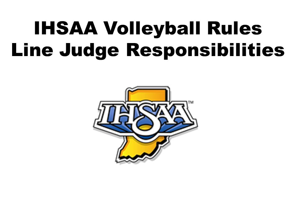 IHSAA Volleyball Rules Line Judge Responsibilities