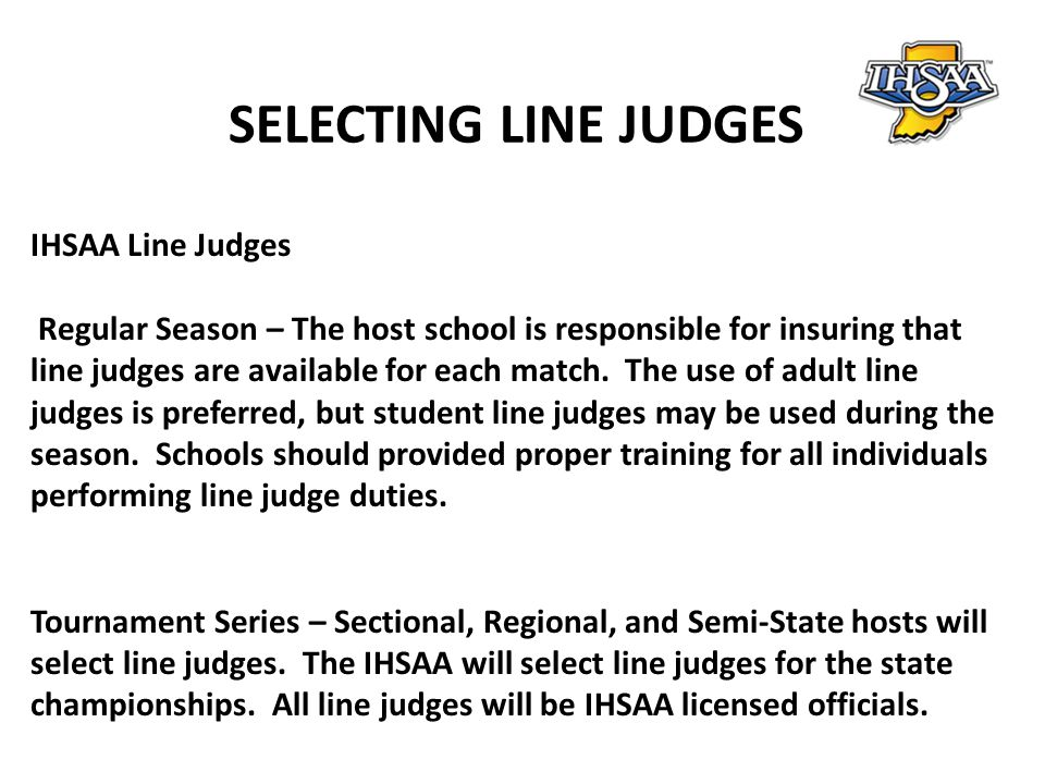 SELECTING LINE JUDGES IHSAA Line Judges
