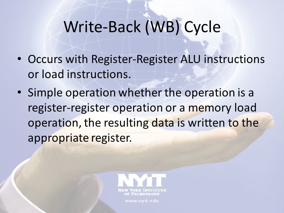 Write-Back (WB) Cycle Occurs with Register-Register ALU instructions or load instructions.