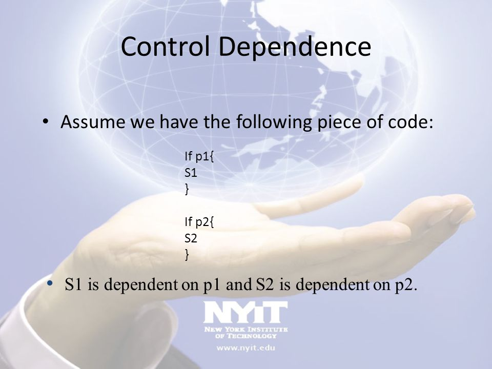 Control Dependence Assume we have the following piece of code: