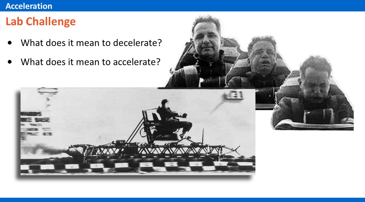 Lab Challenge What does it mean to decelerate