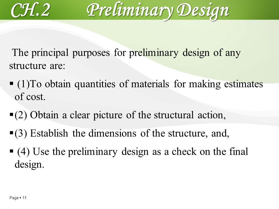 CH.2 Preliminary Design The principal purposes for preliminary design of any structure are: