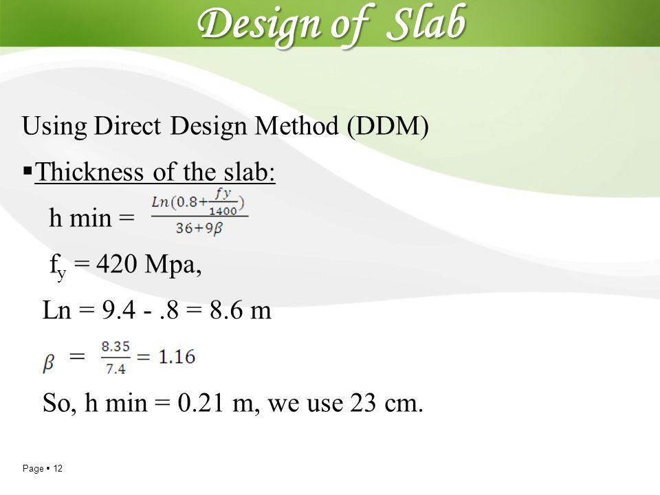 Design of Slab Using Direct Design Method (DDM) Thickness of the slab: