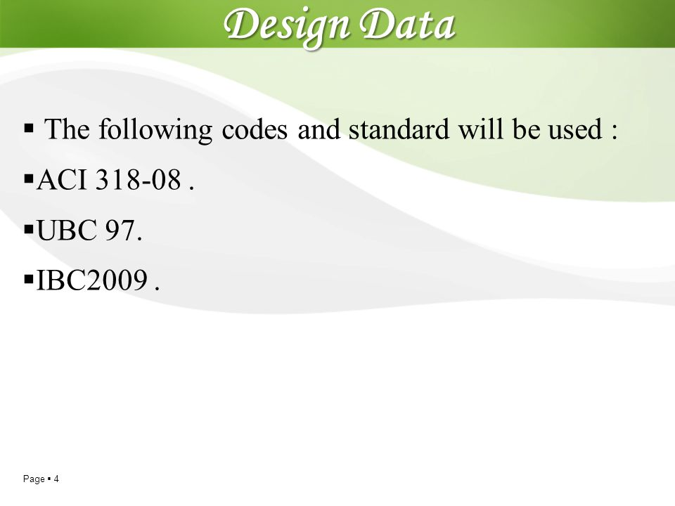 Design Data The following codes and standard will be used :