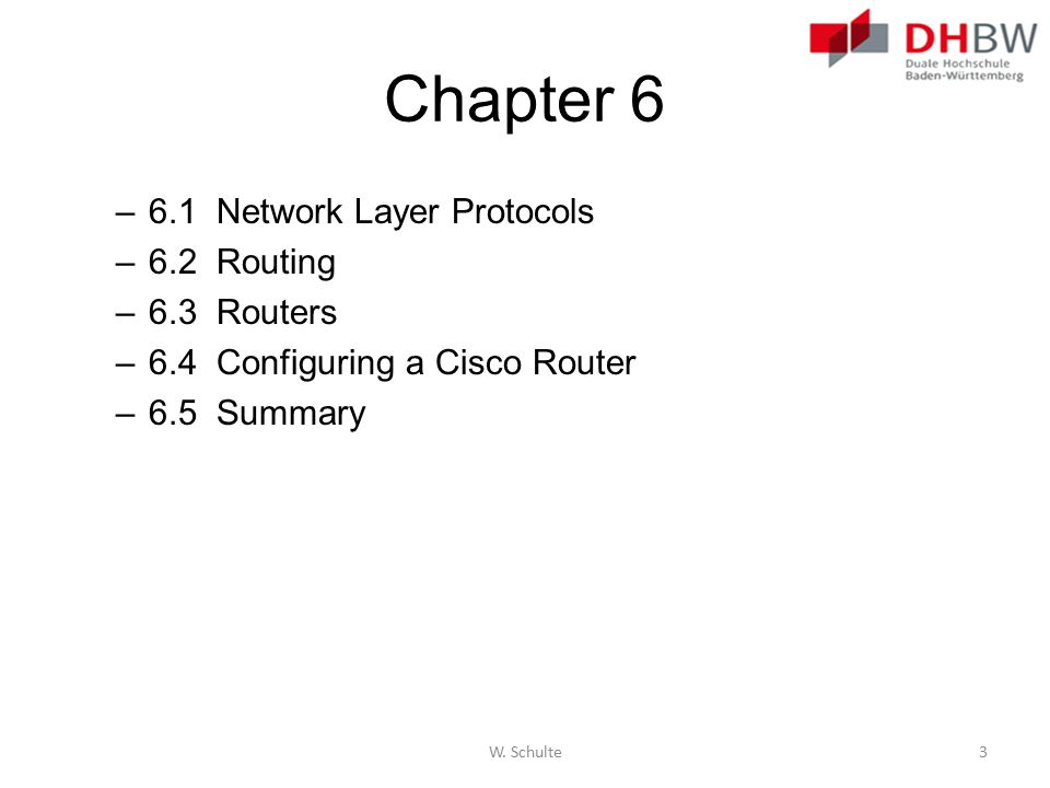 Chapter 6 6.1 Network Layer Protocols 6.2 Routing 6.3 Routers