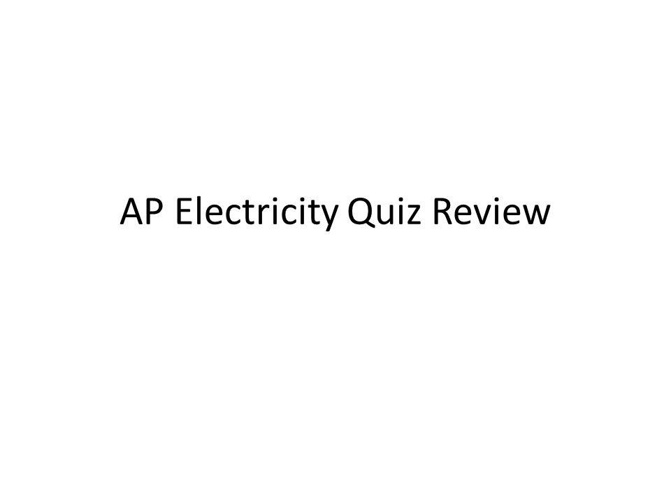 AP Electricity Quiz Review