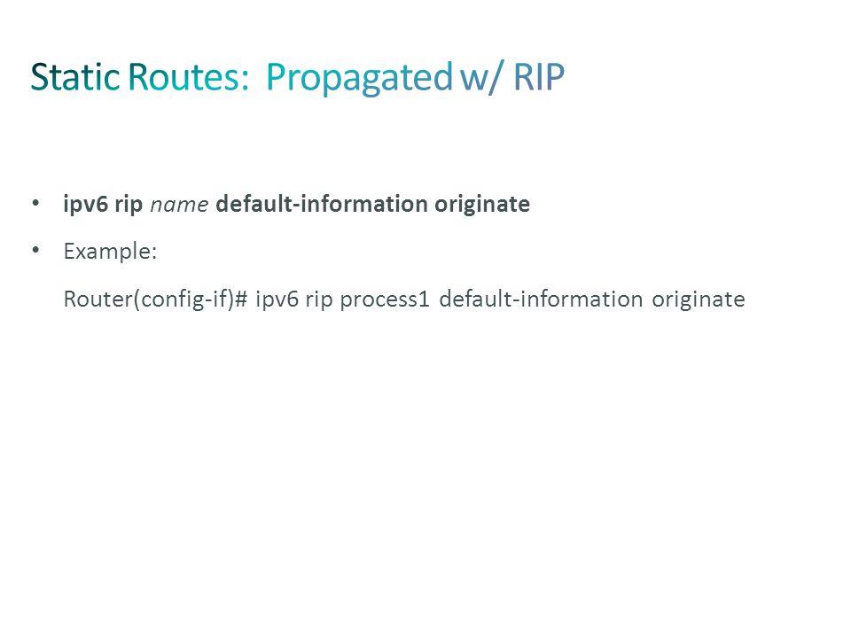 Static Routes: Propagated w/ RIP