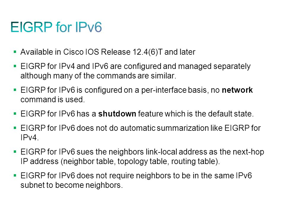 EIGRP for IPv6 Available in Cisco IOS Release 12.4(6)T and later