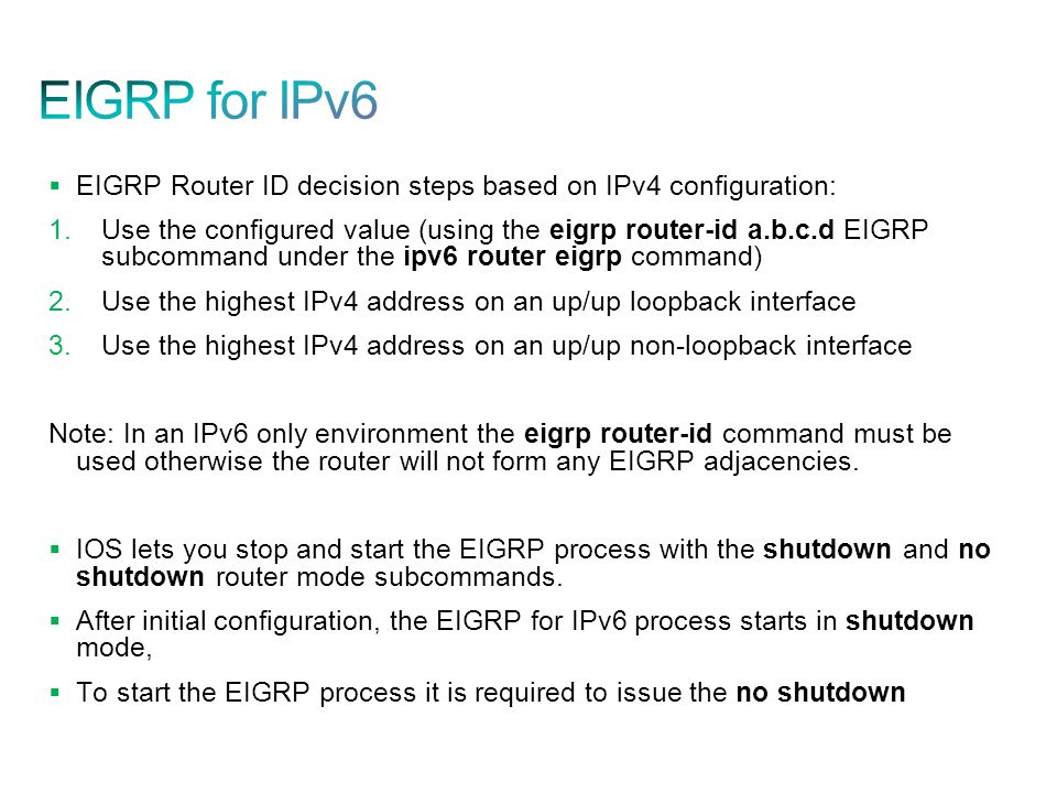 EIGRP for IPv6 EIGRP Router ID decision steps based on IPv4 configuration: