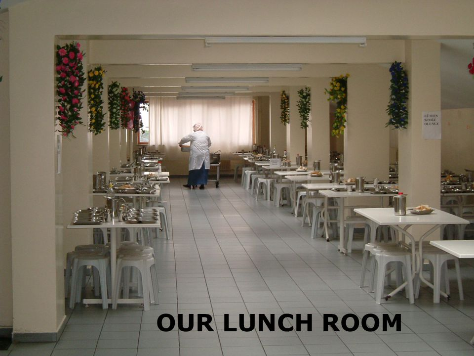 OUR LUNCH ROOM