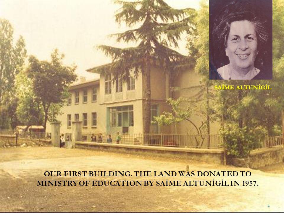 SAİME ALTUNİGİL OUR FIRST BUILDING.