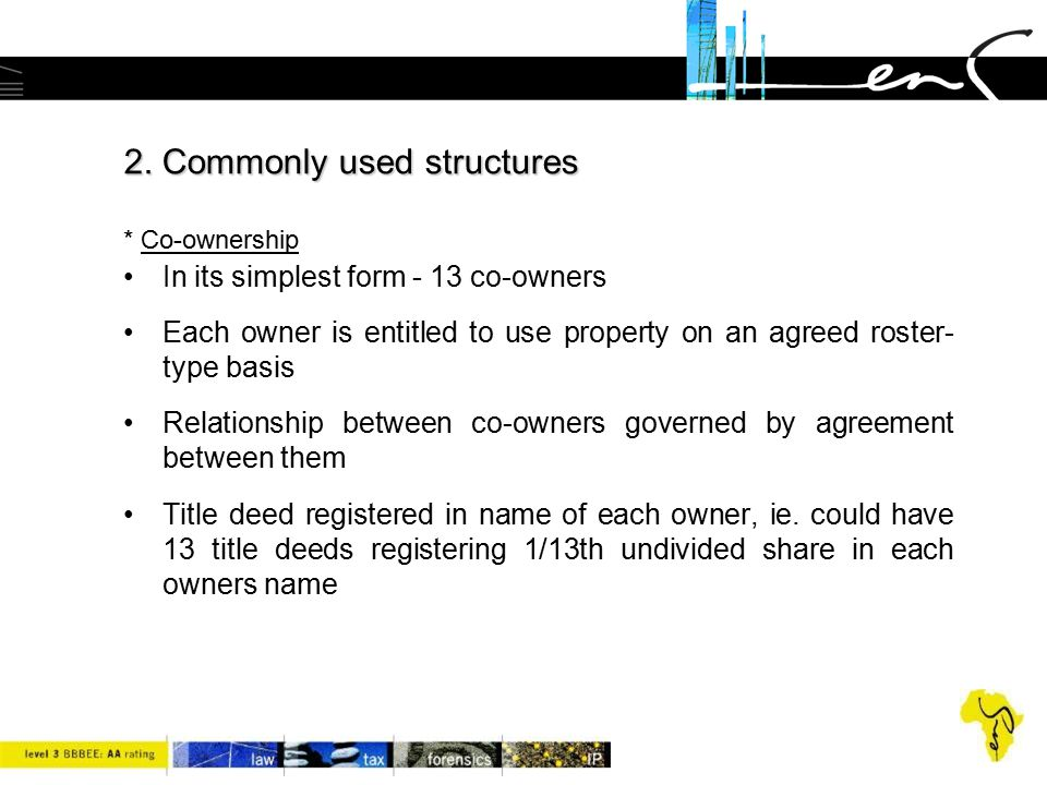 2. Commonly used structures * Co-ownership