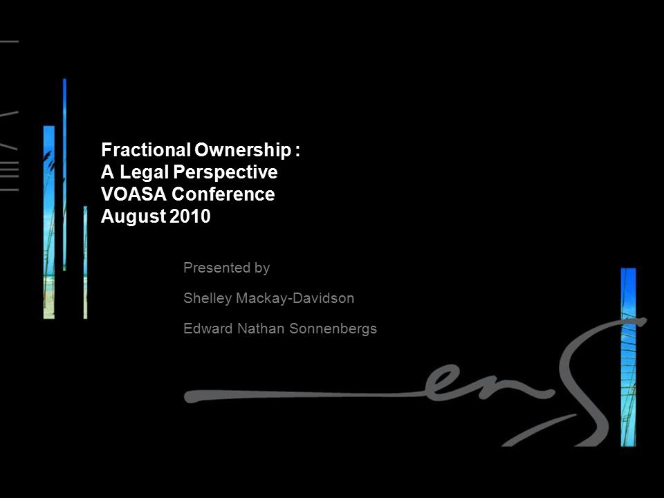 Fractional Ownership : A Legal Perspective VOASA Conference August 2010