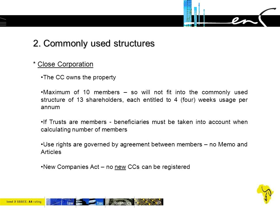 2. Commonly used structures * Close Corporation