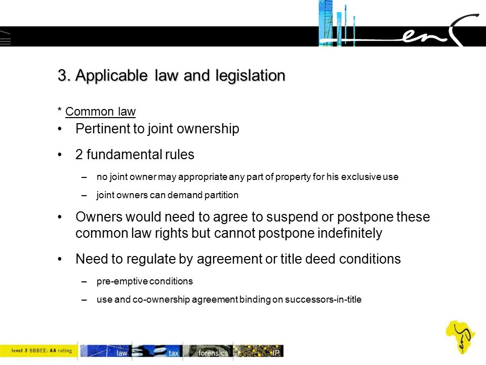 3. Applicable law and legislation * Common law