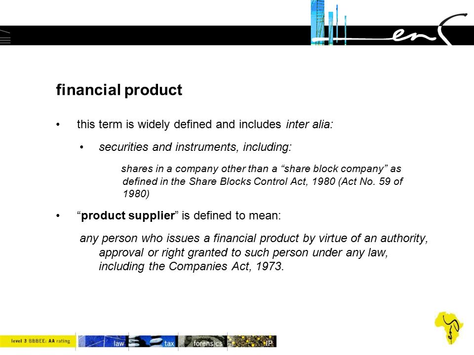 financial product this term is widely defined and includes inter alia: