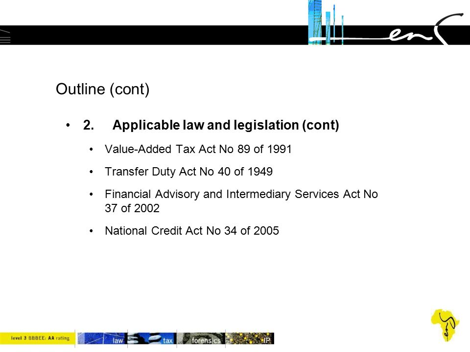 Outline (cont) 2. Applicable law and legislation (cont)