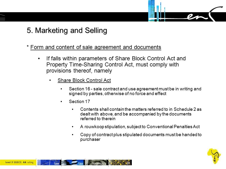 5. Marketing and Selling * Form and content of sale agreement and documents