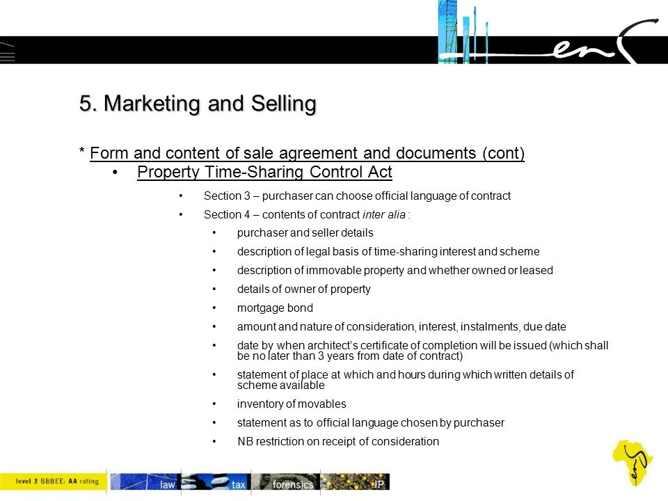 5. Marketing and Selling * Form and content of sale agreement and documents (cont)