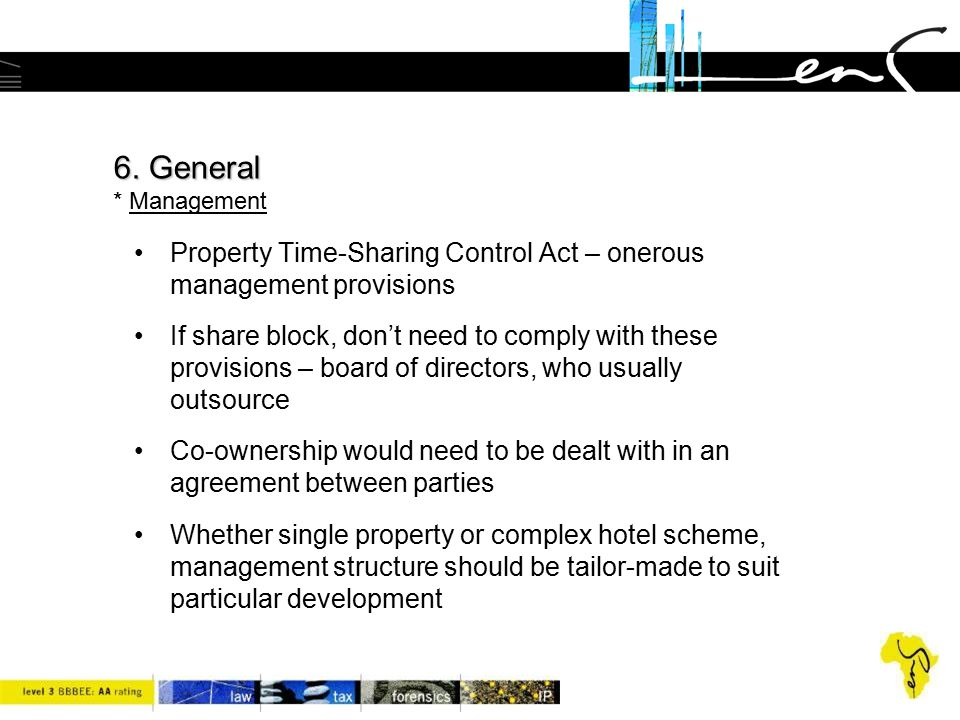 6. General * Management Property Time-Sharing Control Act – onerous management provisions.