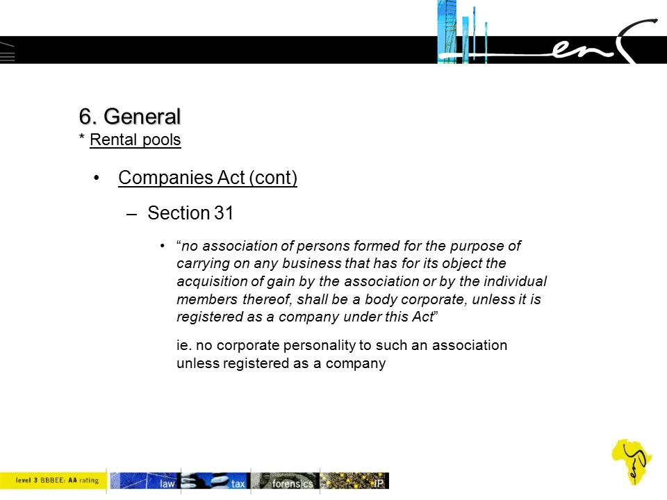 6. General * Rental pools Companies Act (cont) Section 31
