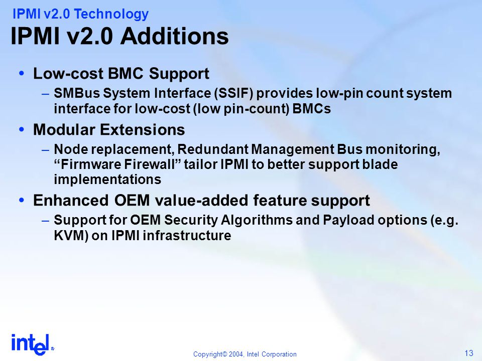 IPMI v2.0 Additions Low-cost BMC Support Modular Extensions