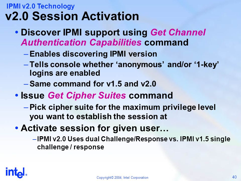v2.0 Session Activation IPMI v2.0 Technology. Discover IPMI support using Get Channel Authentication Capabilities command.