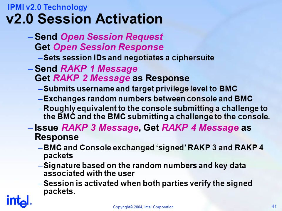 v2.0 Session Activation IPMI v2.0 Technology. Send Open Session Request Get Open Session Response.