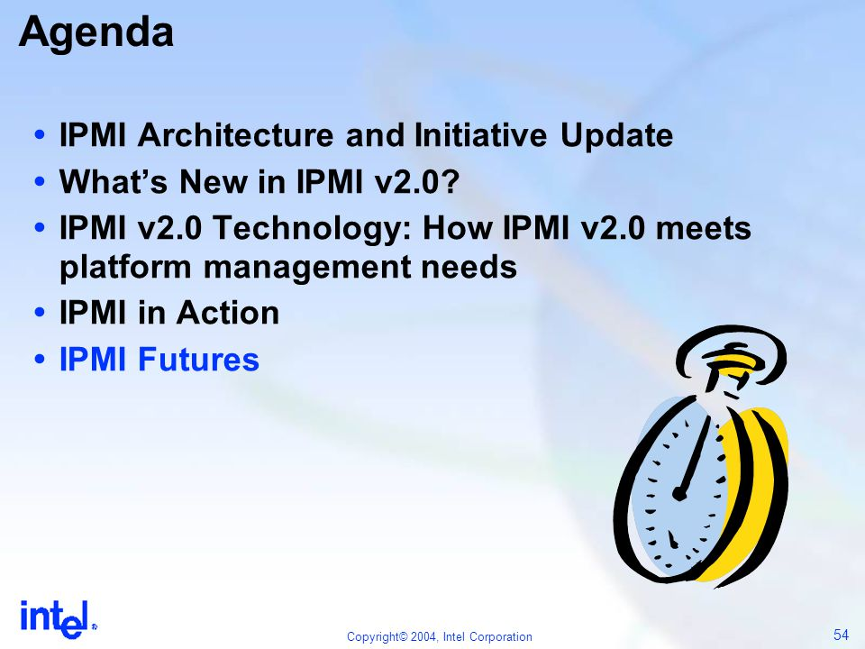 Agenda IPMI Architecture and Initiative Update
