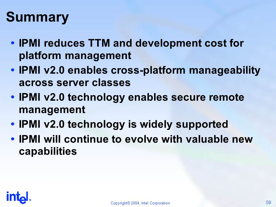 Summary IPMI reduces TTM and development cost for platform management