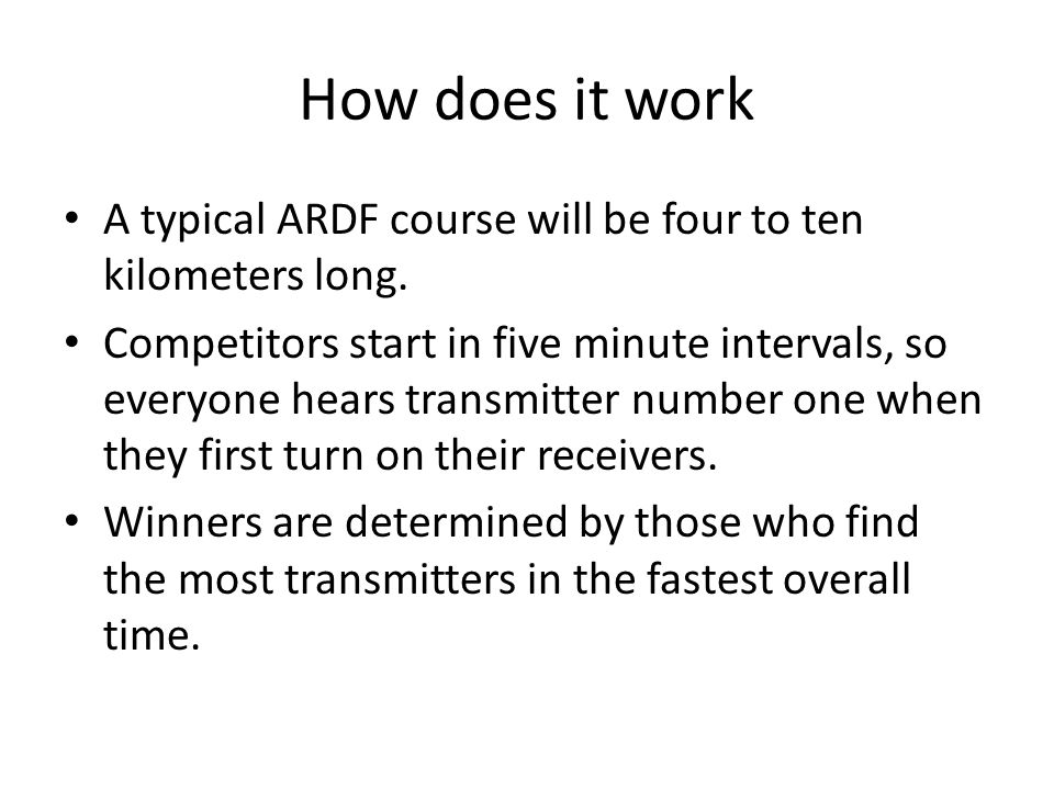 How does it work A typical ARDF course will be four to ten kilometers long.