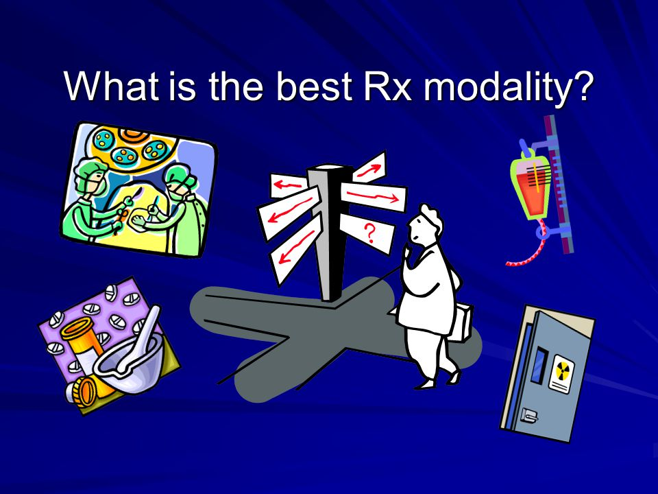 What is the best Rx modality