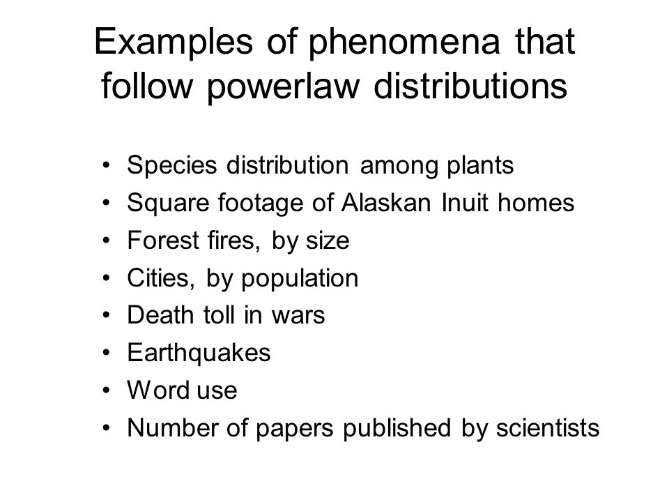 Examples of phenomena that follow powerlaw distributions