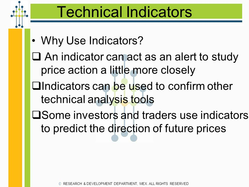 Technical Indicators Why Use Indicators